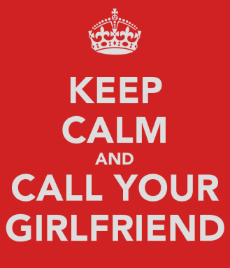 keep-calm-and-call-your-girlfriend